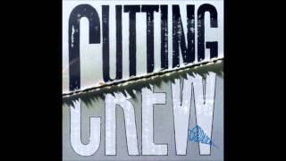 Watch Cutting Crew It Shouldnt Take Too Long video