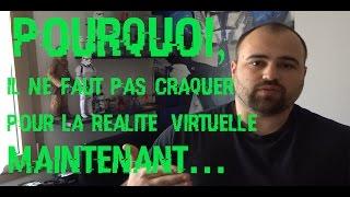 [AVIS] casques VR, oculus rift HTC VIVE! POURQUOI, il ne faut pas craquer maintenant...