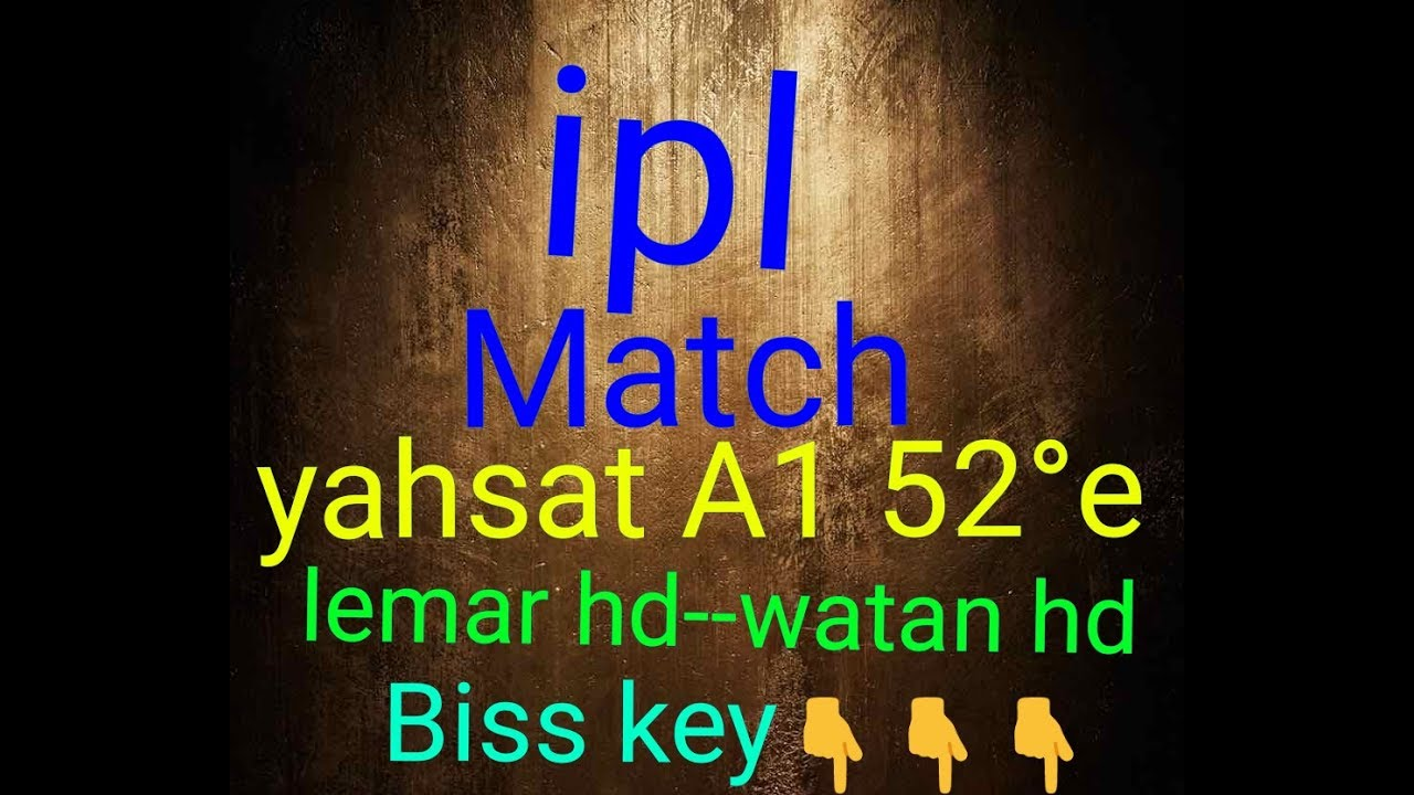 ipl match on lemer hd and watan hd biss key