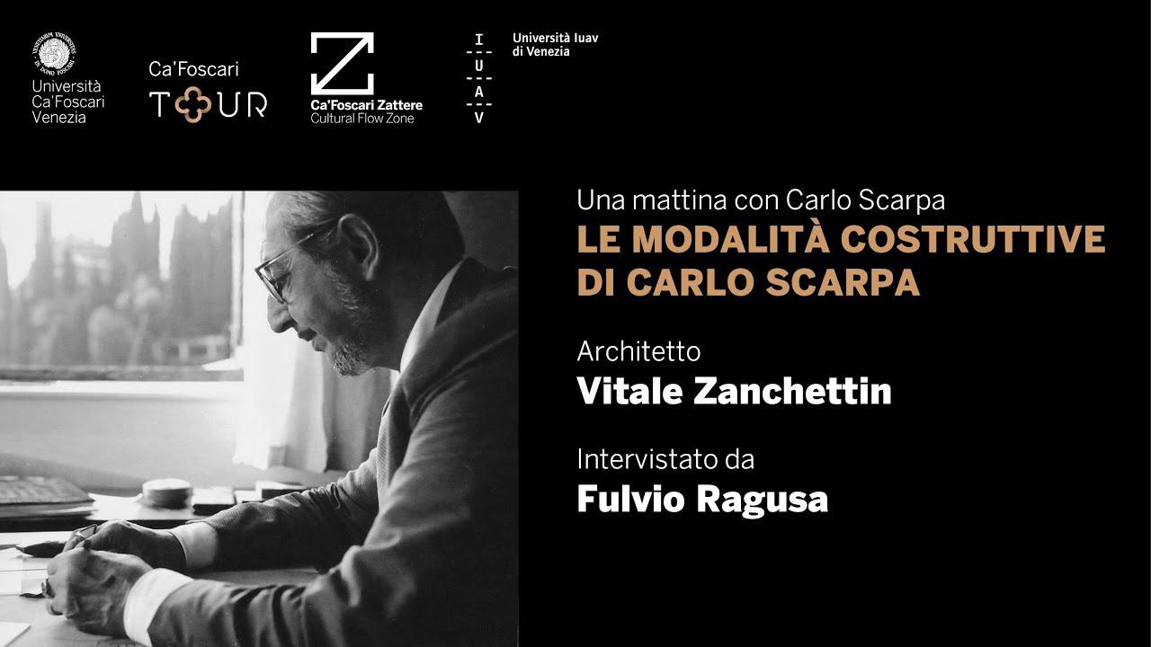 Le modalità costruttive di Carlo Scarpa - Una mattina con Carlo Scarpa