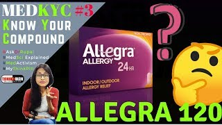 Allegra 120 - Effects OVerdose & Precautions Dr Rupal #MedKYC Ep3 #PatientEducation YouTube Videos