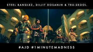 AJD - 1 Minute Madness (Steel Banglez X Diljit Dosanjh X Tru-Skool)