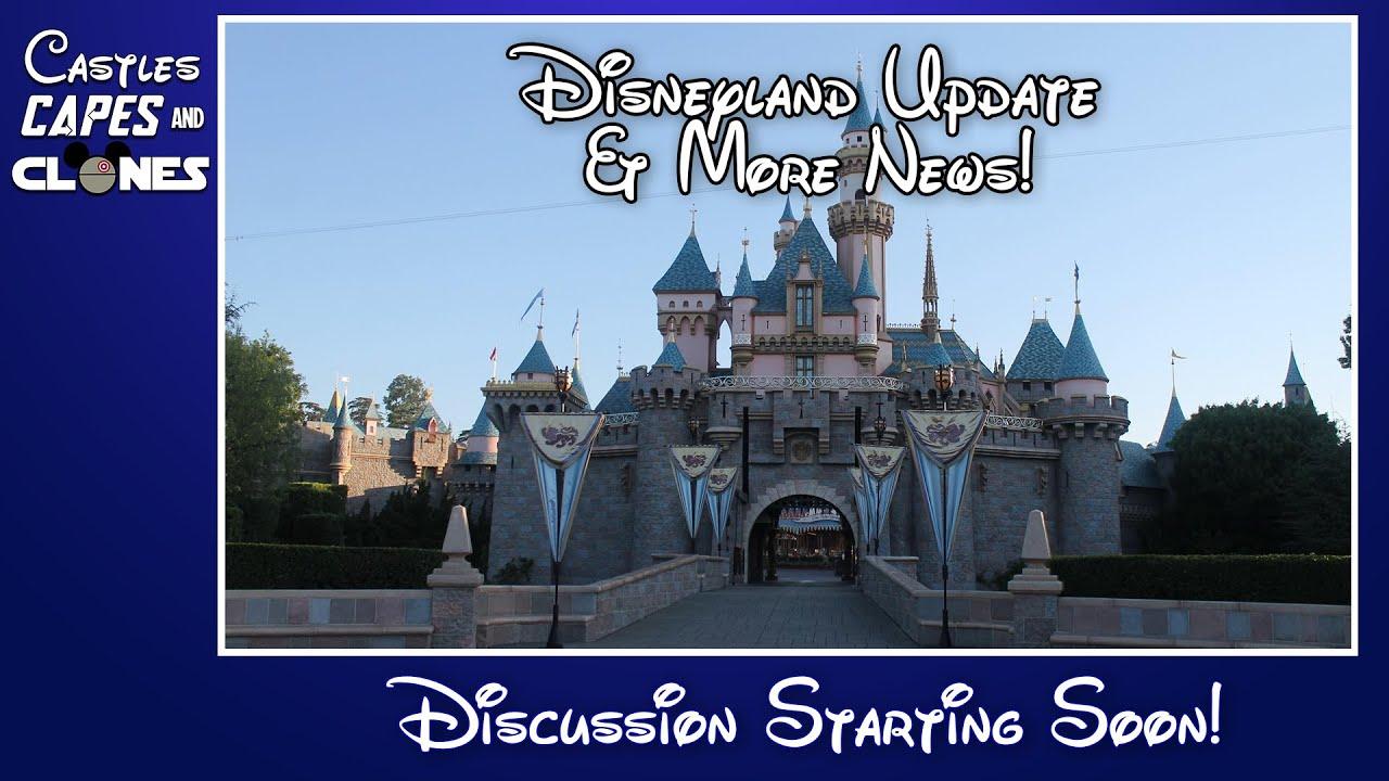 The Castles Capes & Clones Podcast - Disneyland Update!