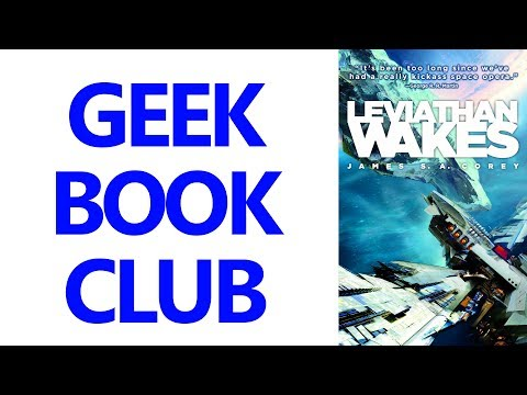 Geek Book Club 004 - Leviathan Wakes (1st book in The Expanse series)