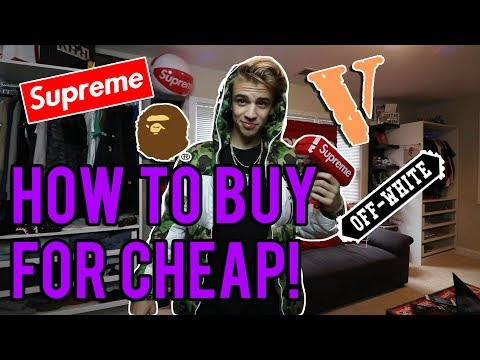 How to buy the BEST STREETWEAR for CHEAP! (Supreme, Bape, Off White, Vlone, etc)