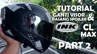 Tutorial Ganti Flat Visor Iridium dan Pasang Spoiler di INK CL MAX | INK X-14?!?!? (Part 2)