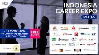 MEDAN 2018 | Indonesia Career Expo 7 - 8 Maret 2018