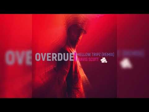 Travis Scott 'Overdue' Remix