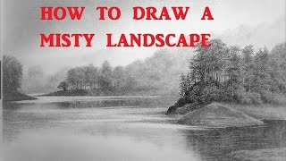 How to Draw Mist in Landscapes, Trees, water reflections, Tips and Techniques