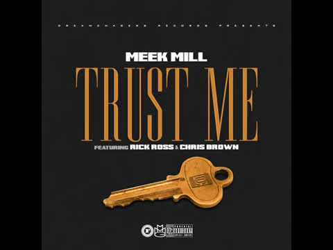 Meek Mill – Trust Me FT  Chris Brown & Rick Ross audio