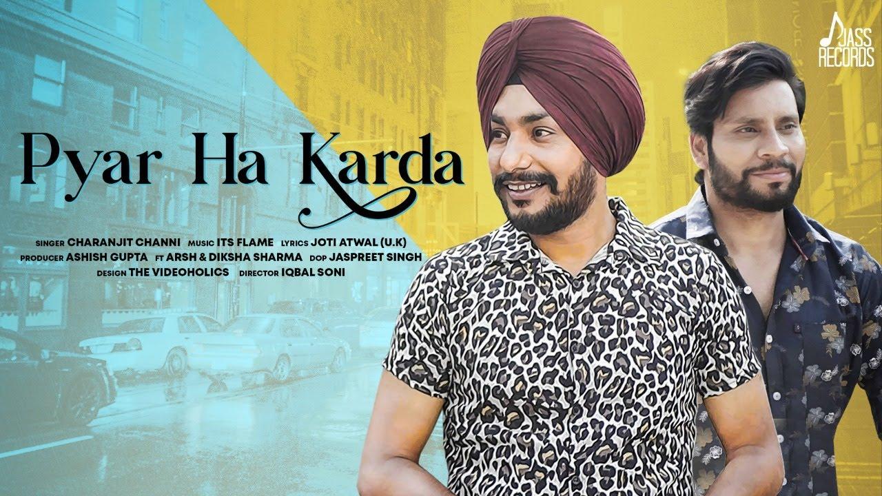 Pyar Ha Karda ( Full Video)   Charanjit Channi Ft. Arsh   New Punjabi Songs 2021   Jass Records