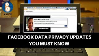 Facebook Data Privacy Updates You Must Know | Bhautik Sheth