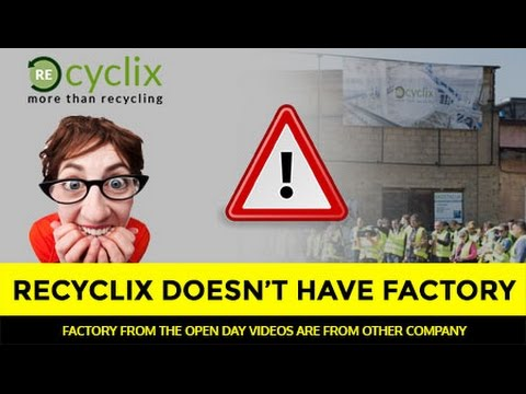RECYCLIX BULLSH*T EXPOSED!! NO FACTORIES...