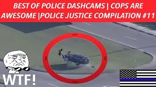 👮🏼🚔BEST OF POLICE DASHCAMS | COPS ARE AWESOME | POLICE JUSTICE /POLICE CHASE COMPILATION #11