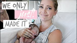 LABOUR & DELIVERY VLOG - SUPER QUICK BIRTH - WE NEARLY DIDN'T MAKE IT! (I HAD A BABY IN 45 MINUTES!)