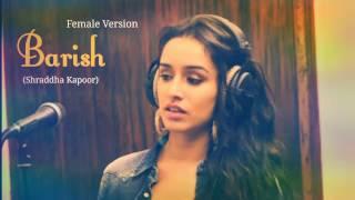Barish-by shraddha Kapoor unplugged