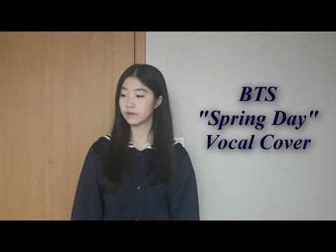 BTS (방탄소년단) - Spring Day (봄날) Vocal Cover