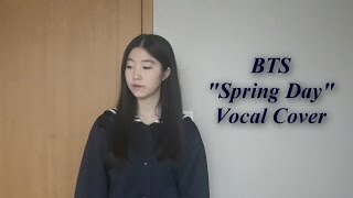Video BTS (방탄소년단) - Spring Day (봄날) Vocal Cover download MP3, 3GP, MP4, WEBM, AVI, FLV April 2018