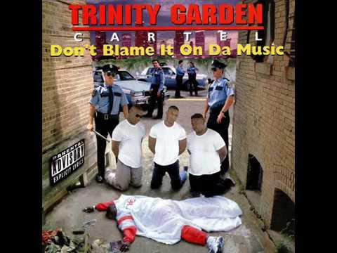 Trinty Garden Cartel-Don't Blame It On Da Music{FULL ALBUM}(1994)