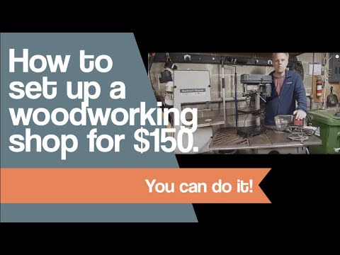 How to set up a woodworking shop for $150.