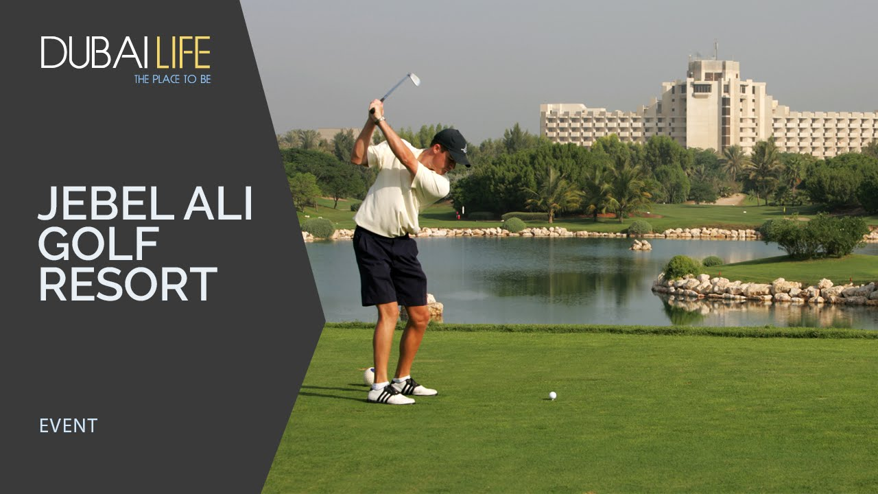 JEBEL ALI GOLF RESORT DUBAI