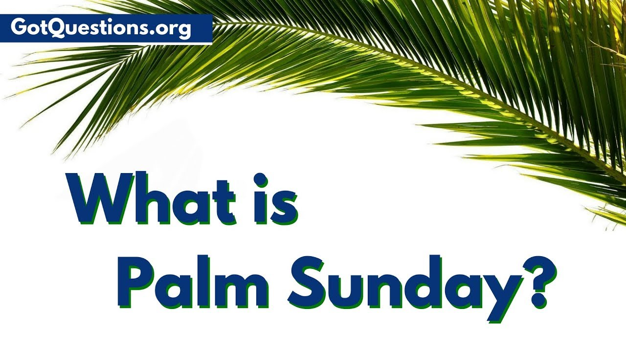Palm Sunday: What it means to Christians
