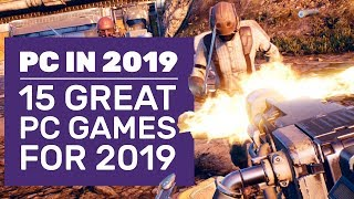 15 New PC Games For 2019 We Can't Wait To Play