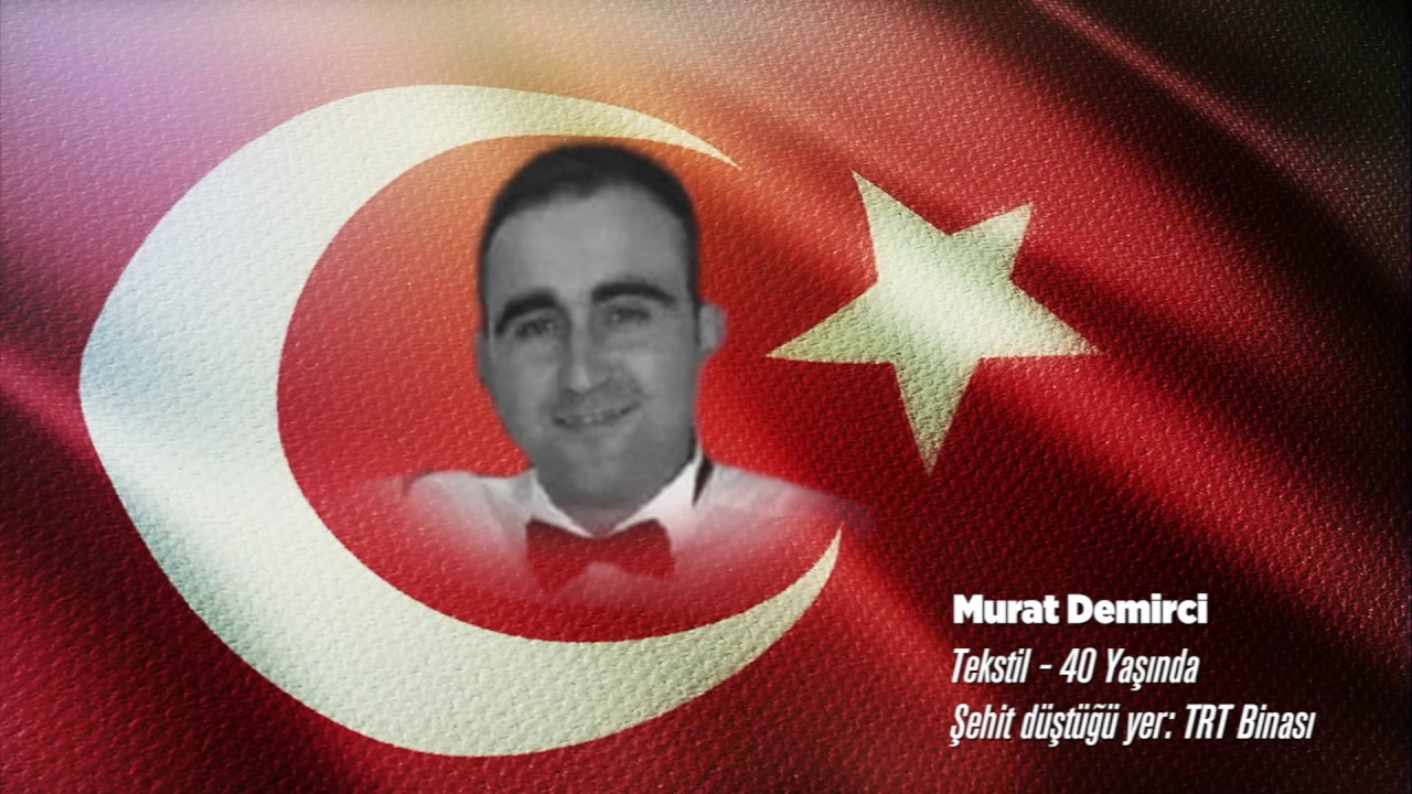 15 Temmuz Şehidi Murat Demirci