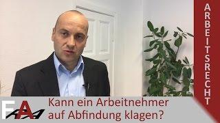 Kann ein Arbeitnehmer auf Abfindung klagen?   Alexander Bredereck