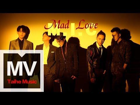 MIC 男團【Mad love】高清官方完整版 MV