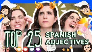 Learn the Top 25 Must-Know Spanish Adjectives!