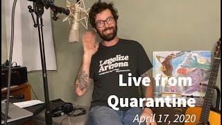 Live from Quarantine - April 17