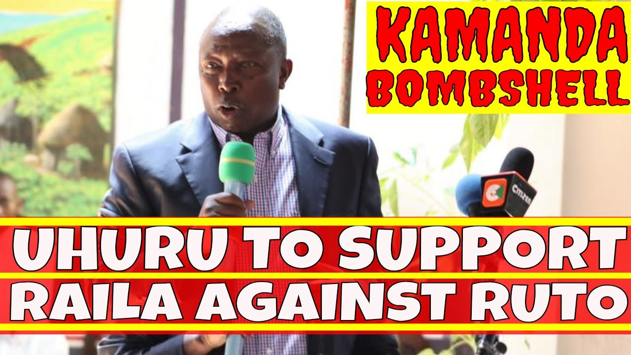Maina Kamanda Leaks Uhuru's Plan to Support Raila against Ruto