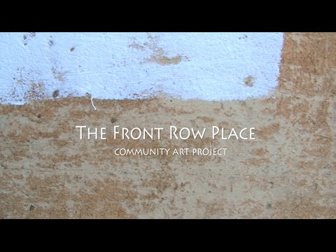 The Front Row Place -community art project