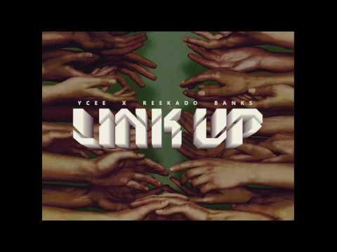 YCEE - LINK UP FT. REEKADO BANKS (OFFICIAL AUDIO)