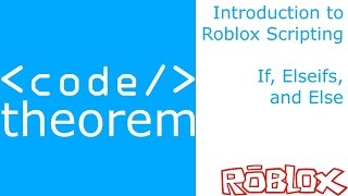 If, Elseifs, and Else - Introduction to Roblox Scripting - Part 8