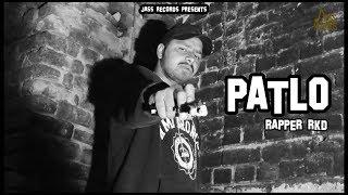 Patlo   ( Full HD)   Rapper RKD   New Punjabi Songs 2019   Latest Punjabi Songs 2019