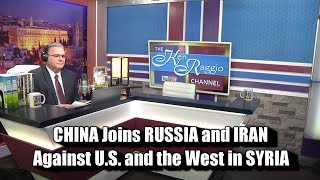 CHINA joins RUSSIA and IRAN against the U.S. and West in SYRIA! PROPHECY NEWSBREAK!