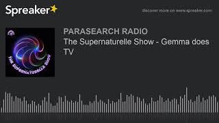 The Supernaturelle Show - Gemma does TV