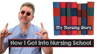 How I Got Into Nursing School - My Nursing Story Ep. 03