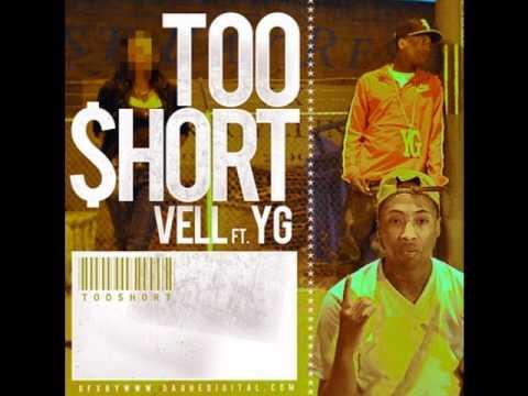 Vell ft. YG - Too Short