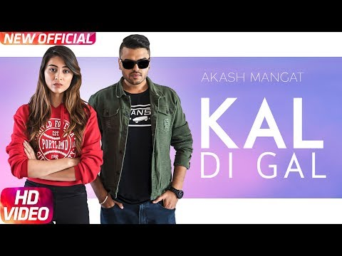 Kal Di Gal (Full Video) | Akash Mangat | Latest Punjabi Song 2018 | Speed Records