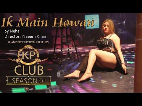 "IK MAIN HOWAN I NEHA I ""KP CLUB SEASON 1"" SONG 01 - KHANZ PRODUCTION OFFICIAL VIDEO"