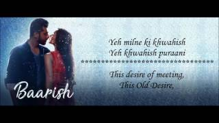 Baarish   Ash King & Shashaa Tirupati   Half Girlfriend 2017   Lyrical Video With Translation