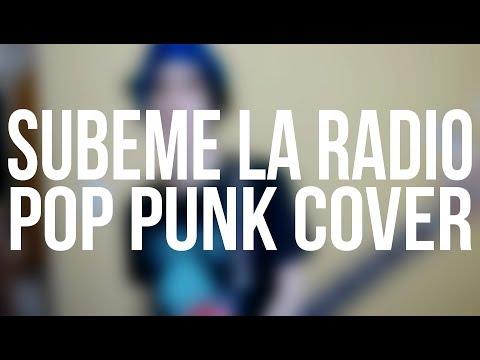 SUBEME LA RADIO - Enrique Iglesias (Pop Punk Cover) (ft. Freak Out)