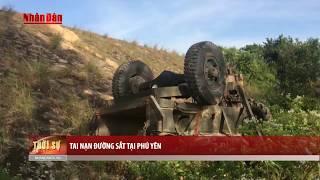 Tin Tức 24h mới nhất hôm nay: Tai nạn đường sắt tại Phú Yên
