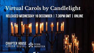 Virtual Carols by Candlelight 2020 - Chapter House Choir, York Minster