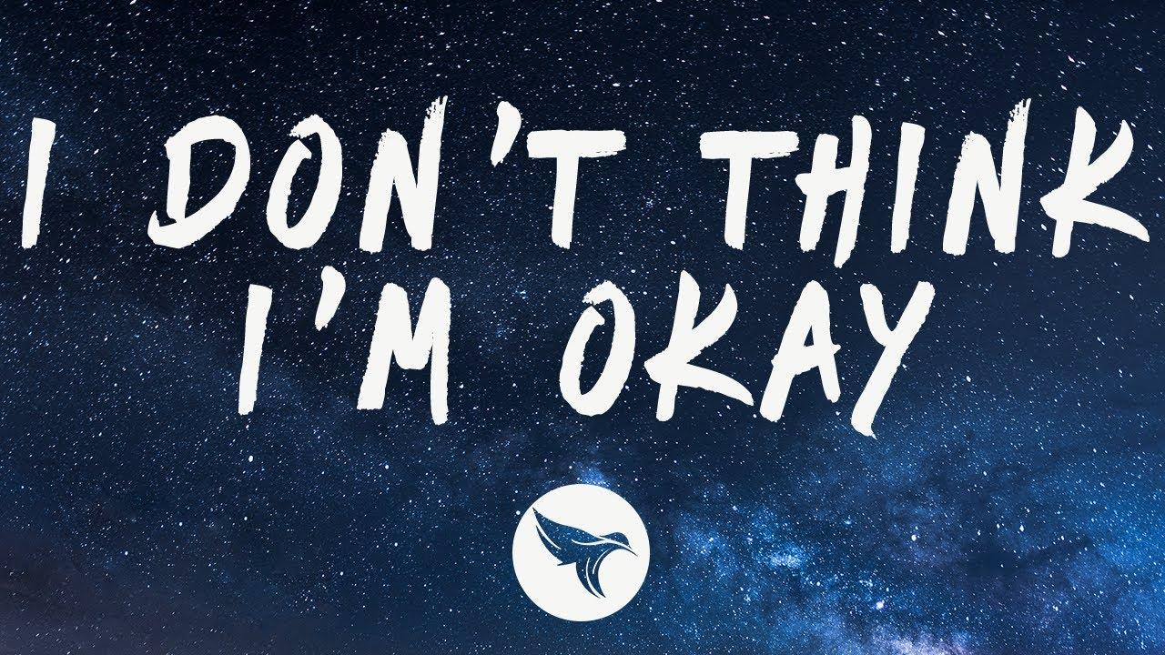 Bazzi - I Don't Think I'm Okay (Lyrics)