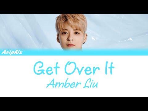Amber Liu (刘逸云/엠버) - Get Over It English Lyrics