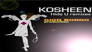KOSHEEN 2015 - SONG HIDE U (DOPE REMIX BY GION BORNO)